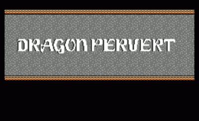 Dragon Pervert (Old) (Dragon Warrior Hack)